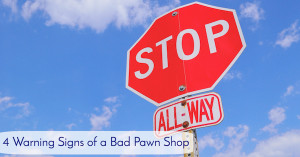 Warning Signs of Bad Pawn Shop
