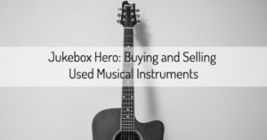 Buying and Selling Used Musical Instruments